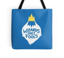 Wizards Only, Fools Tote Bag
