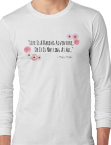 Life's Adventure Quote Flowers Long Sleeve T-Shirt
