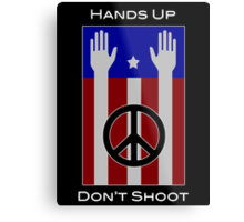 Hands Up, Don't Shoot (with Flag) Metal Print