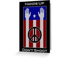 Hands Up, Don't Shoot (with Flag) Greeting Card