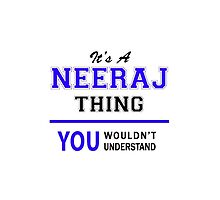 It's a NEERAJ thing, you wouldn't understand !! by thestarmaker