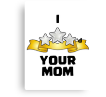 Clash of Clans - I Three Starred Your Mom Canvas Print