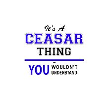 It's a CEASAR thing, you wouldn't understand !! by yourname