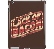 I Find Your Lack of Bacon Disturbing iPad Case/Skin