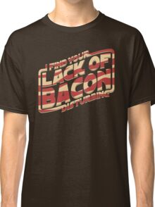 I Find Your Lack of Bacon Disturbing Classic T-Shirt