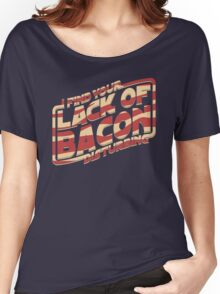 I Find Your Lack of Bacon Disturbing Women's Relaxed Fit T-Shirt