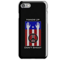 Hands Up, Don't Shoot (with Flag) iPhone Case/Skin