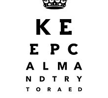 Keep calm eye test by Refugeek