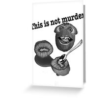 This is not murder kiwi 2 Greeting Card
