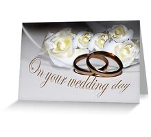 Your wedding day Greeting Card