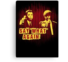 "Jules and Vincent ""Say wHat again"" Canvas Print"