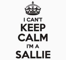 I cant keep calm Im a SALLIE by icant
