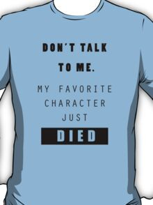 Don't talk to me - Nerd T-Shirt