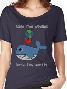 save the whales, love the earth Women's Relaxed Fit T-Shirt