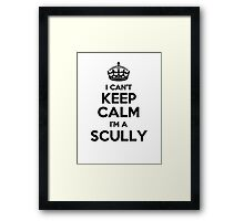 I cant keep calm Im a SCULLY Framed Print