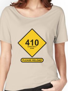 Occupy Movement - 410 Democracy Gone Please Reload Women's Relaxed Fit T-Shirt