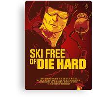 Ski Free or Die Hard Canvas Print