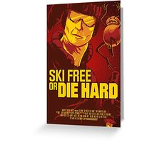 Ski Free or Die Hard Greeting Card