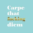 Carpe that fucking diem, blue by AnnaGo