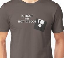To boot or not to boot Unisex T-Shirt