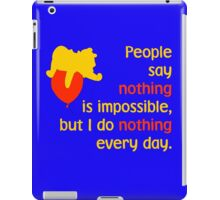 People say nothing is impossible, but I do nothing every day. -Winnie the Pooh - Disney iPad Case/Skin