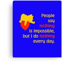 People say nothing is impossible, but I do nothing every day. -Winnie the Pooh - Disney Canvas Print