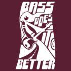 Bass Does it Better by askdrwang