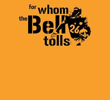For Whom the Bell Tolls Unisex T-Shirt