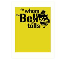 For Whom the Bell Tolls Art Print