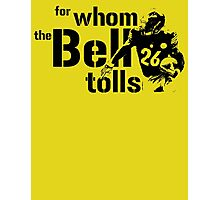 For Whom the Bell Tolls Photographic Print