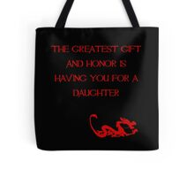 The greatest gift and honor is having you for a daughter - Mulan - Walt Disney Tote Bag