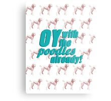 Oy With The Poodles Already!: Gilmore Girls Metal Print