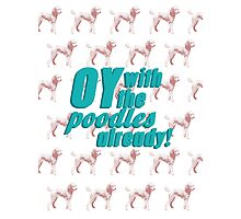 Oy With The Poodles Already!: Gilmore Girls Photographic Print