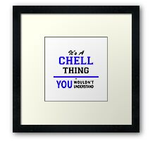 It's a CHELL thing, you wouldn't understand !! Framed Print