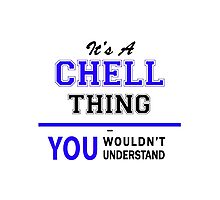 It's a CHELL thing, you wouldn't understand !! Photographic Print