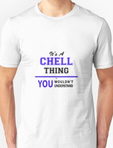 It's a CHELL thing, you wouldn't understand !! T-Shirt