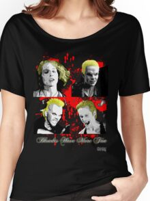 Blondes Have More Fun 2 Women's Relaxed Fit T-Shirt