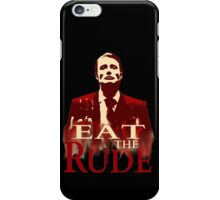 Hannibal Lecter - EAT THE RUDE iPhone Case/Skin