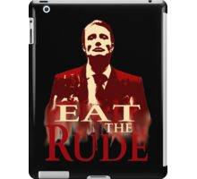 Hannibal Lecter - EAT THE RUDE iPad Case/Skin