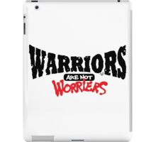 WARRIORS are not Worriers by Tai's Tees iPad Case/Skin