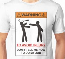 WARNING SIGN, Dont tell me how to do my job Unisex T-Shirt
