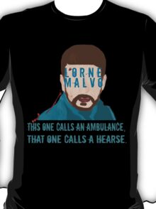 This one calls an ambulance, that one calls a hearse. - Lorne Malvo - Fargo T-Shirt