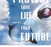 Protect You Life by Van Deman Design