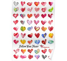Follow Your Heart Love Poster Poster