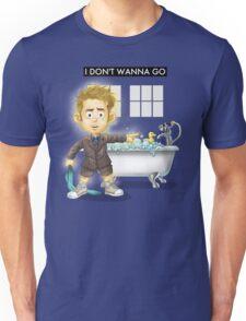 I Don't Wanna Go Unisex T-Shirt
