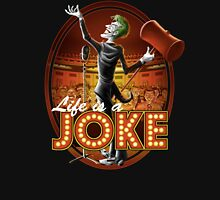 Life Is A Joke Unisex T-Shirt