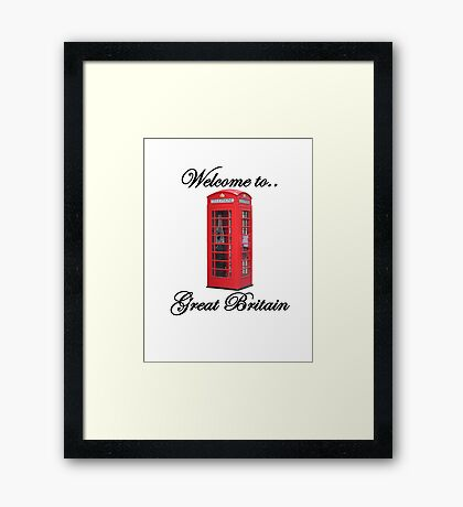 Welcome to Great Britain Framed Print