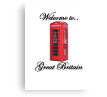 Welcome to Great Britain Canvas Print