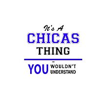 It's a CHICAS thing, you wouldn't understand !! by yourname