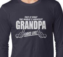 WORLDS GREATEST GRANDPA LOOKS LIKE Long Sleeve T-Shirt